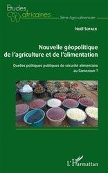 Nouvelle géopolitique de l'agriculture et de l'alimentation : quelles politiques publiques de sécurité alimentaire au Cameroun ?