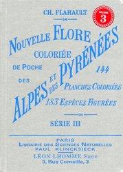 Nouvelle flore coloriée de poche des alpes et des  pyrénées (volume 3)