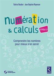 Numération & calculs, cycle 3 : comprendre les nombres pour mieux s'en servir