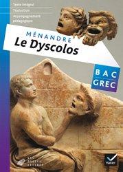 Oeuvre Complète Grec Terminale éd. 2017 Ménandre, Le Dyscolos : Livre de l'Élève