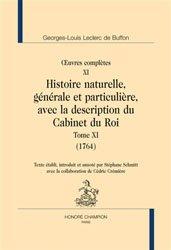 Oeuvres complètes - Volume 11, Histoire naturelle, générale et particulière, avec la description du cabinet du roi Tome 11 (1764