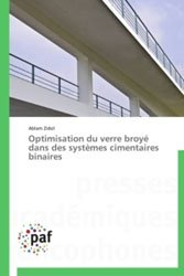Optimisation du verre broyé dans des systèmes cimentaires binairesoptimisation du verre broye dans des system
