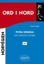 ORD i NORD. Petite initiation au norvégien avec exercices corrigés et fichiers audio. A1