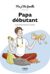 Papa débutant : le guide que tous les jeunes pères attendaient !