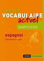 PETIT VOCABULAIRE ACTUEL EXERCICES ESPAGNOL