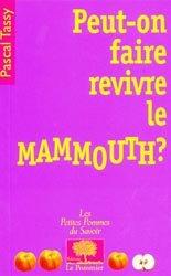 Peut-on faire revivre le mammouth ?