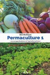 Perma-culture Tome 1