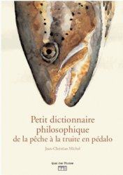 Petit dictionnaire philosophique du pécheur de truites en pédalo