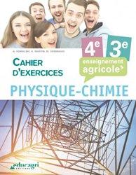 Physique Chimie - 4e et 3e : Cahier d'exercices : enseignement agricole
