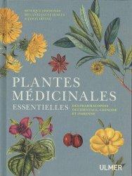 Plantes médicinales essentielles : des pharmacopées occidentale, chinoise et indienne