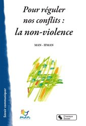 Pour reguler nos conflits : la non-violence