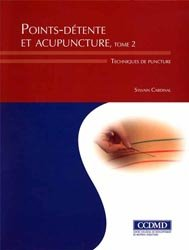 Points-détente et acupuncture Tome 2