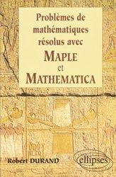 Problèmes de mathématiques résolus avec Maple et Mathematica