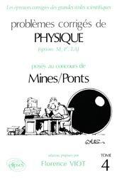 Problèmes corrigés de Physique (options M, P', TA) posés aux concours de Mines / Ponts Tome 4