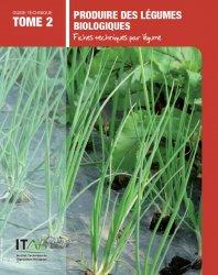 Produire des légumes biologiques Tome 2