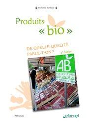 Produits - bio - : de quelle qualite parle-t-on ?