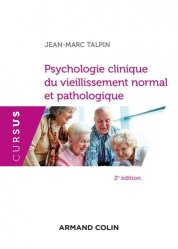 Psychologie clinique du vieillissement normal et pathologique