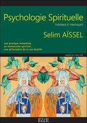 Psychologie spirituelle : théories et pratiques : une pratique immédiate, un humanisme spirituel, une philosophie de la non-dualité