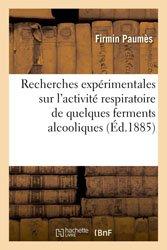 Recherches expérimentales sur l'activité respiratoire de quelques ferments alcooliques