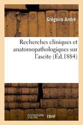 Recherches cliniques et anatomopathologiques sur l'ascite