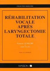 Réhabilitation vocale après laryngectomie totale