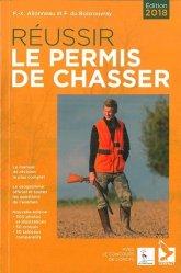 Réussir le permis de chasser : edition 2018
