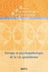 Revue de psychothérapie psychanalytique de groupe, n° 71
