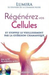 Régénérez vos cellules : stoppez le vieillissement par la guérison chamanique et stoppez le vieillissement par la guerison chamanique