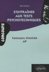 S'entraîner aux tests psychotechniques  Concours d'entrée AP