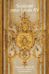 Sculpter pour Louis XV
