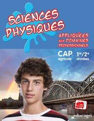 Sciences physiques appliquées aux domaines professionnels : CAP 1re et 2e années