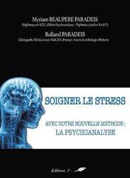 Soigner le stress avec notre nouvelle méthode: la psychoanalyse