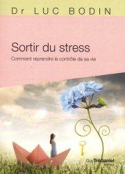 Sortir du stress : comment reprendre le contrôle de sa vie