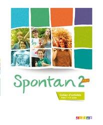 Spontan 2 Neu Palier 1  2e année : Cahier d'Activités
