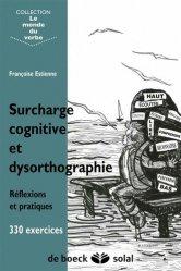 Surcharge cognitive et dysorthographie Réflexions et pratiques