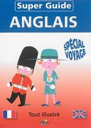 Super-Guide Anglais - Spécial Voyage