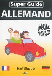Super Guide Allemand - Spécial Voyage