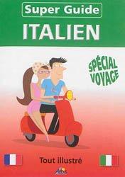 Super-Guide Italien - Spécial Voyage