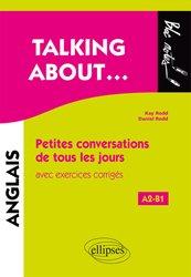 Talking about petites conversations de tous les jours en anglais avec exercices corriges a2-b1