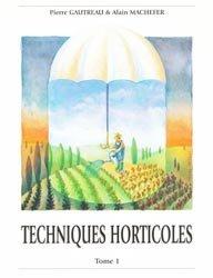 Techniques horticoles Tome 1