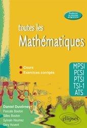 Toutes les mathématiques MPSI-PCSI-PTSI-TSI-1 ATS