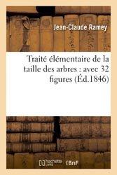 Traité élémentaire de la taille des arbres : avec 32 figures
