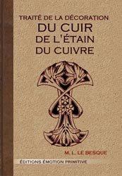 Traité de la décoration du cuir, de l'étain, du cuivre