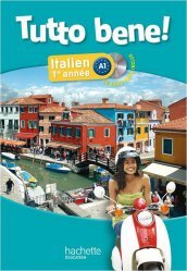 Tutto bene 1e année - Italien - Livre de l'élève + CD audio inclus - Edition 2013