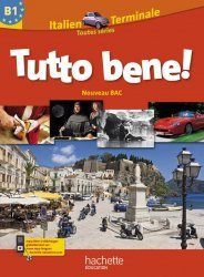 Tutto Bene ! Tle - Italien - Livre élève Grand format - Edition 2012