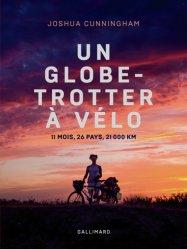 Un globe-trotter à vélo - 11 mois, 26 pays, 21 000 km