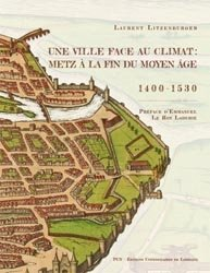 Une ville face au climat : Metz à la fin du Moyen Âge, 1400-1530