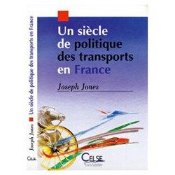 Un siècle de politique des transports en France