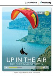 Up in the Air: Our Fight Against Gravity - Intermediate - Book with Online Access