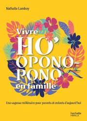 Vivre Ho'Oponopono en famille